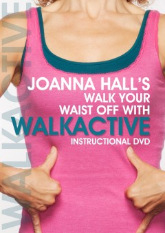 Joanna Hall's Walk Your Waist Off DVD
